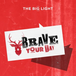 Brave Your Day