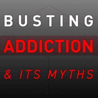Busting Addiction and Its Myths