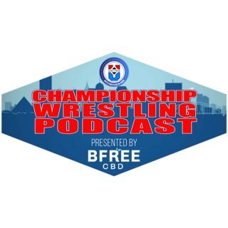 Championship Wrestling Podcast by BFREECBD.com
