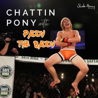 Chattin Pony with Paddy The Baddy