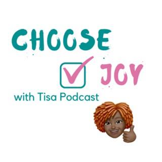 Choose Joy with Tisa