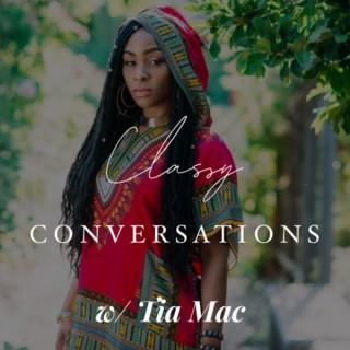 Classy Conversations w/ Tia Mac