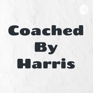 Coached By Harris