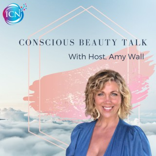 Conscious Beauty Talk with Amy Wall
