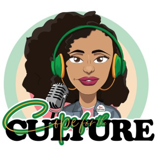 Cope For The Culture Podcast with Tiana Renae
