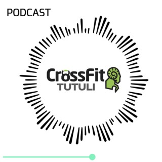 CrossFit Tutuli Podcast
