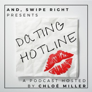 Dating Hotline presented by AND, SWIPE RIGHT