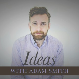 Ideas with Adam Smith