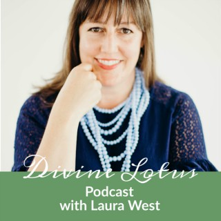 Divine Lotus Podcast with Laura West