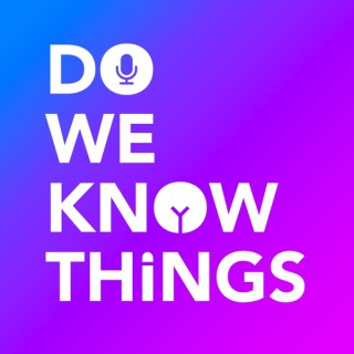Do We Know Things?