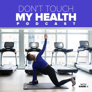 Don't Touch My Health Podcast