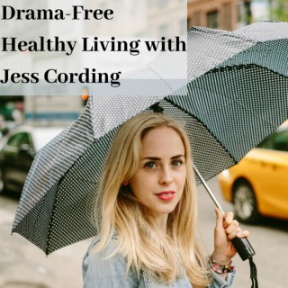 Drama-Free Healthy Living With Jess Cording