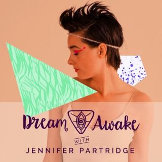Dream Awake with Jennifer Partridge