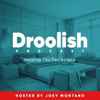 Droolish: Sleep & Relaxation Podcast