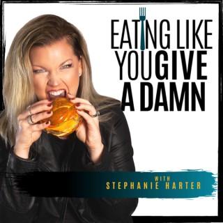 Eating Like You Give a Damn