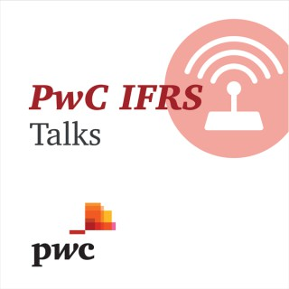 IFRS Talks - PwC's Global IFRS podcast
