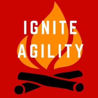 Ignite Agility Podcast