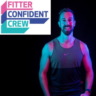 Fitter Confident Crew Podcast