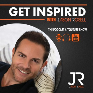 GET INSPIRED with Jason Rosell