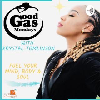 Good Gas Mondays with Krystal Tomlinson