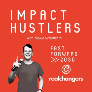 Impact Hustlers - Entrepreneurs With Social Impact