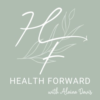 Health Forward Podcast