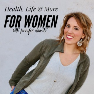 Health, Life and More for Women Podcast