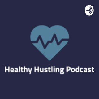 Healthy Hustling Podcast w/ Dr. Eric Broadworth