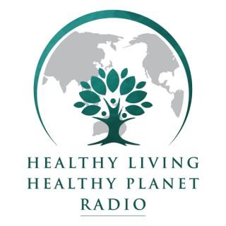 Healthy Living Healthy Planet Radio