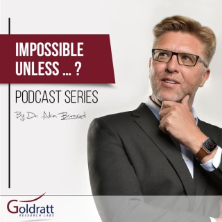 Impossible. Unless… Podcast Series – Dr. Alan Barnard