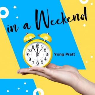 In a Weekend with Yong Pratt