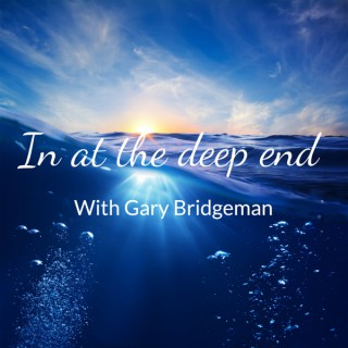 In at the deep end with Gary Bridgeman
