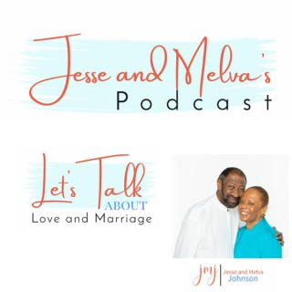 Let's Talk: Jesse and Melva on Love and Marriage