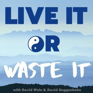 Live It Or Waste It