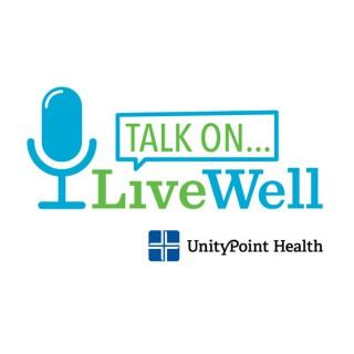 LiveWell Talk On...