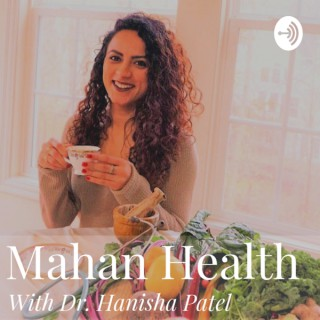 Mahan Health with Dr. Hanisha