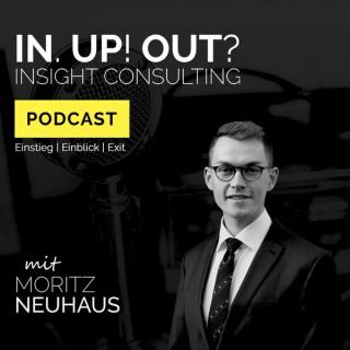 IN. UP! OUT? Alles über Unternehmensberatung mit Moritz Neuhaus