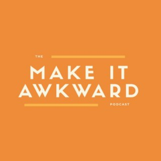 Make it Awkward with Dani Bates