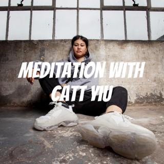 Meditation with Catt Yiu