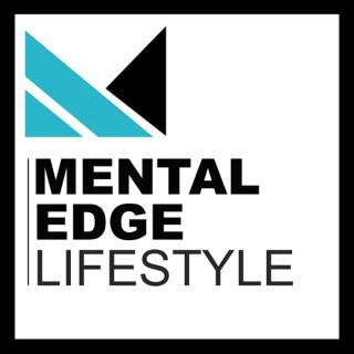 Mental Edge Lifestyle Podcast