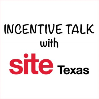 Incentive Talk with SITE Texas podcast