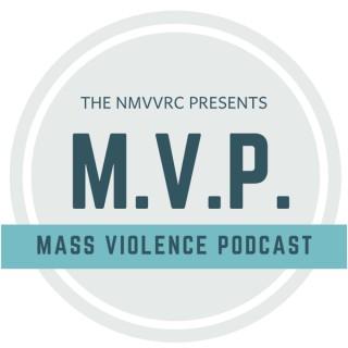 MVP - Mass Violence Podcast