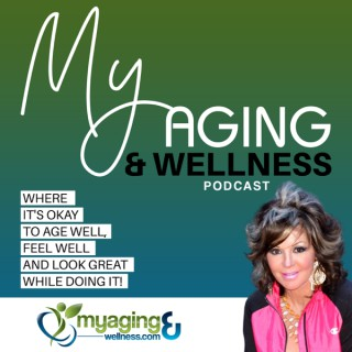 My Aging and Wellness Podcast
