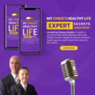 MY CHILD'S HEALTHY LIFE RADIO SHOW