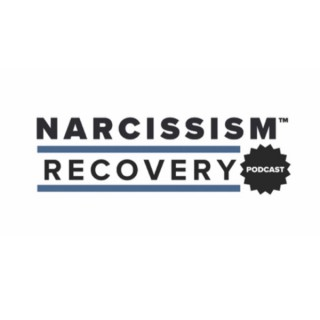 Narcissism Recovery Podcast