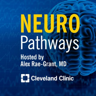 Neuro Pathways: A Cleveland Clinic Podcast for Medical Professionals