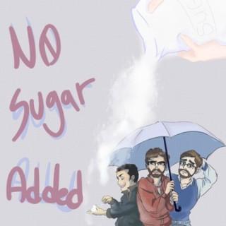 No Sugar Added : A Relationship Podcast