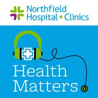 Northfield Hospital + Clinics Health Matters