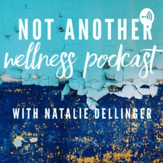 Not Another Wellness Podcast