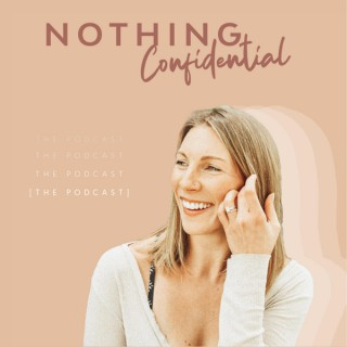 Nothing Confidential the Podcast